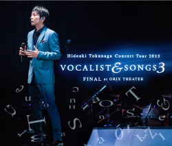 Concert Tour 2015<br>VOCALIST & SONGS 3<br>FINAL at ORIX THEATER <br>【First Pressing Limited Edition】